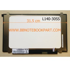 LED Panel จอโน๊ตบุ๊ค ขนาด 14.0 นิ้ว SLIM 30 PIN 1920*1080 (IPS) หูบนล่าง  Full HD (กว้าง 31.5 cm)