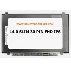 LED Panel จอโน๊ตบุ๊ค ขนาด 14.0 นิ้ว SLIM 30 PIN Full HD IPS    (1920 x 1080)