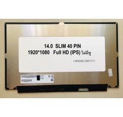 LED Panel จอโน๊ตบุ๊ค ขนาด 14.0 นิ้ว SLIM 30 PIN 1920*1080 (IPS) ไม่มีหู Full HD (กว้าง 32 cm)