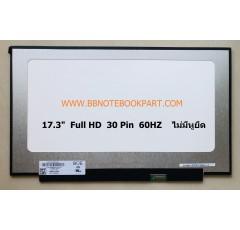LED Panel จอโน๊ตบุ๊ค ขนาด 17.3 นิ้ว  Full HD 30 Pin  60HZ    ไม่มีหูยึด    B173HAN04.2